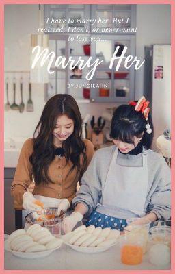 [Fanfic] Marry her | Jensoo, ChaeLisa (ft. Chaesoo)