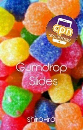 Gumdrop Slides (cell phone novel) by shiro-iro