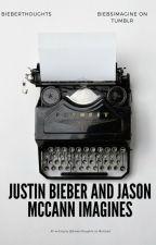 Justin Bieber/Jason McCann Imagines | Book Two by bieberthoughts