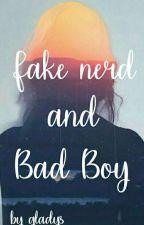 [FFG1] fake nerd and bad boys (COMPLETE) by GladysAnastasya