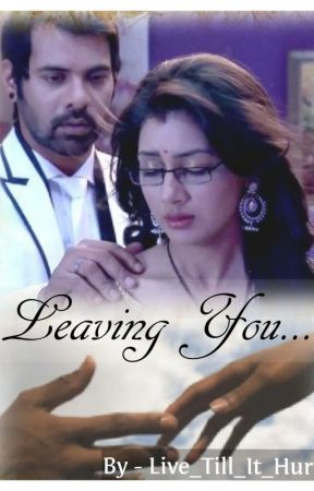 Abhigya Two-shot - Leaving You💕 by Live_Till_It_Hurts