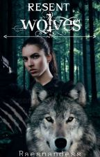 Resent Wolves by raesnandess