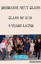 Degrassi Class of 2017/2018: 8 Years Later by l_hayes14