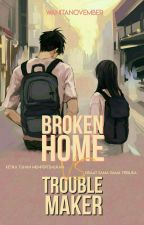 Broken Home VS Troublemaker by WanitaNovember