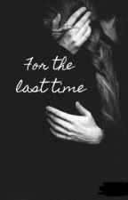 For the last time  by aadaalina