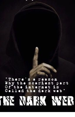 The dark web - KatherinePieX - Wattpad
