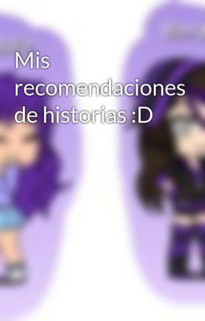 Mis recomendaciones de historias :D by LourdesFlors7