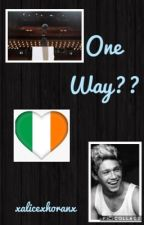 One Way??  (N.H Fanfiction) by xalicexhoranx
