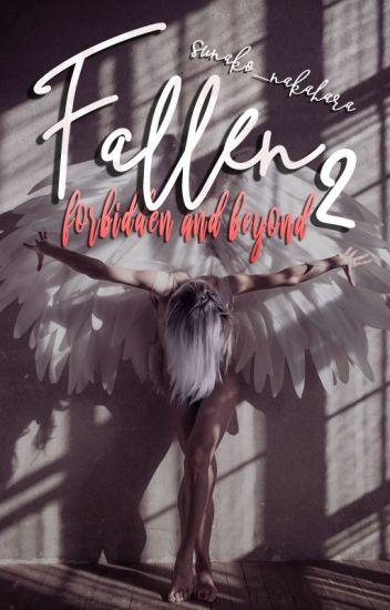 FALLEN 2: Forbidden and Beyond