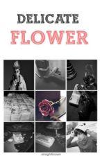 Delicate Flower || ziam au✔️ by -straightforziam