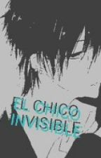 EL CHICO INVISIBLE by MiMiRead