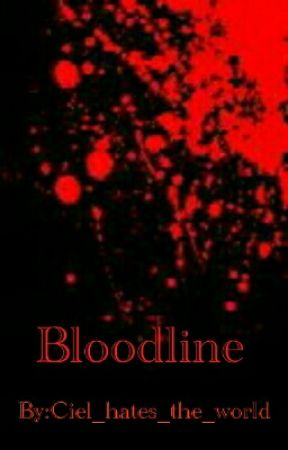 Bloodline by Ciel_hates_the_world