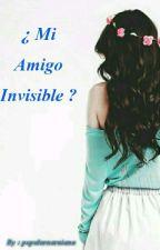 ¿ Mi Amigo Invisible ? ( M.A.I #1 ) by popularnarniana