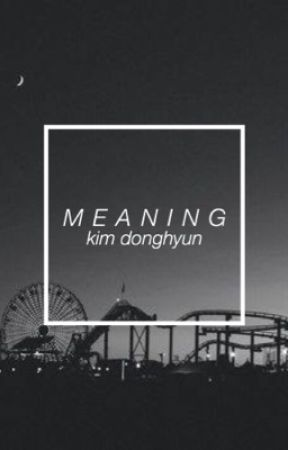 Meaning → Kim Donghyun by lorentime