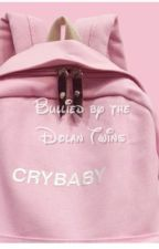 Bullied by the Dolan Twins..... But with a twist💜[COMPLETED] by DolanCruds