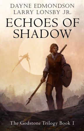 Echoes of Shadow (The Godstone Trilogy Book 1) by dayne87