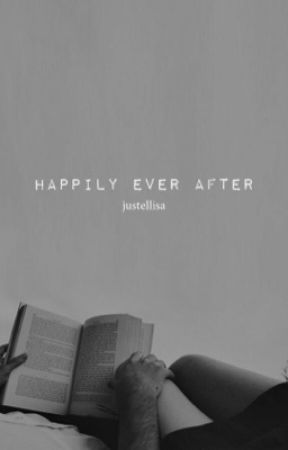 Happily ever after ✔️ by justellisa