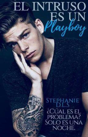 El Intruso Es Un Playboy   [ #1] by EstephanieDeLosSanto