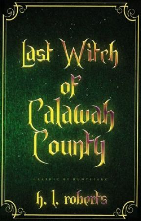 Last Witch of Calawah County (Official Wattpad Preview) by HL_Roberts