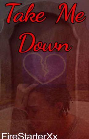 Take Me Down by FireStarterXx