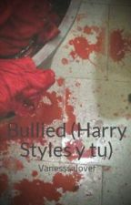 Bullied (Harry Styles y tu) by _itsxvane_