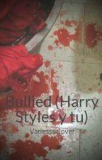 Bullied (Harry Styles y tu) by _itsxvane_