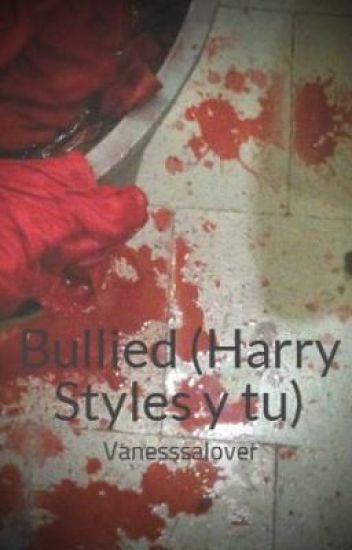 Bullied (Harry Styles y tu)