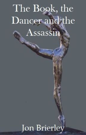 The Book, the Dancer and the Assassin by SloopJonB