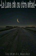 La Luna sin su otra mitad. Tsukishima Kei×Lectora by LourMendez