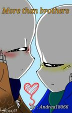 More Than Brothers -- CanilTime {Caníbal x Time} -- [YAOI] by Andrea18066