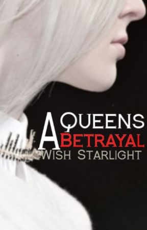 A Queen's Betrayal - A Red Queen Fanfiction {Cal x Evie(Evangeline)} by WishStarlight