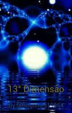 13° Dimensão  by fabiogomes19864