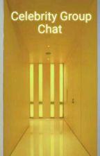 Celebrity Group Chat by bojanaaaaa__