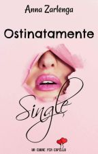 Ostinatamente single [ in libreria] #estratto# by AnnaZarlenga
