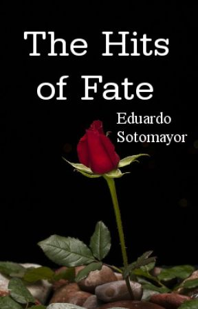 The Hits of Fate by EduardoSotomayor