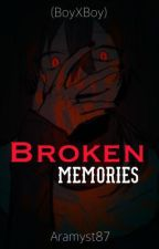 Broken Memories (BoyXBoy) by Aramyst87