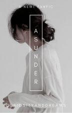 ASUNDER~ THE MAZE RUNNER by curiosityanddreams