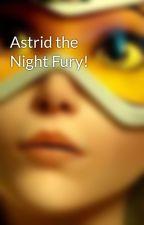 Astrid the Night Fury! by Dragongod