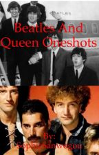 The Beatles and Queen Oneshots by Sophie_Beatle314