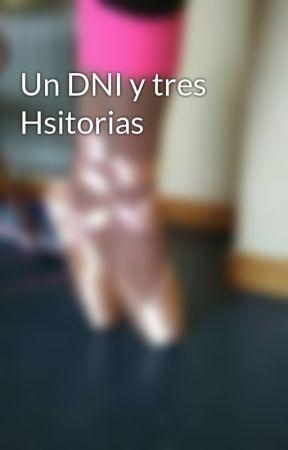 Un DNI y tres Hsitorias by Laujimdi