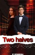Two halves / Две половини by SoyAguslina4