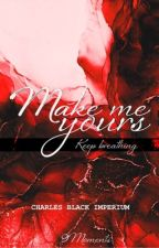 Make Me To Yours #Wattys2017 by 9Moments