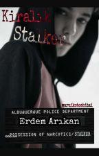 Kiralık Stalker (GAY) by waruikotoshitai