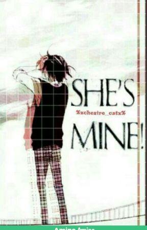 She's Mine!  by Xxchesire_catxX