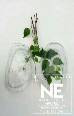 NEPENTHE ⏤ CO-ED APPLYFIC. by YEAB0I
