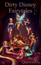 Dirty Disney Fairytales by QueenKhlo