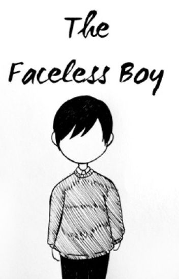 the faceless boy