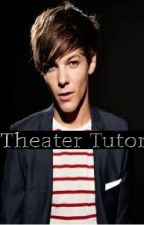 Theater Tutor ✓ by Liampaynefanforlife