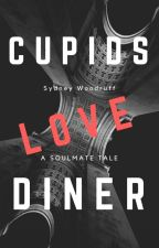 Cupids Love Diner: A Soulmate Tale by sydney_w24