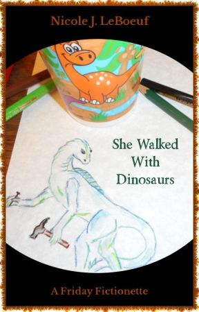 She Walked With Dinosaurs (excerpt) by NicoleJLeBoeuf